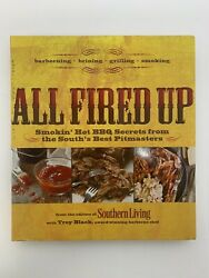 All Fired Up Smokin' Hot Bbq Secrets From The South's Best Pitmasters S. Living
