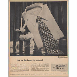 1948 Manhattan Shirts And Ties Life That Hangs By A Thread Vintage Print Ad