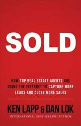 Sold How Top Real Estate Agents Are Using The Internet To Capture More L - Good