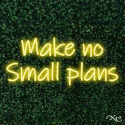 Make No Small Plans 32x15x1in. Led Neon Flex Sign-lf110