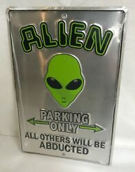 ALIEN PARKING SIGN 8quot; x 12quot; SIGNS FUNNY SIGNS GAG GIFTS ALIEN SIGNS