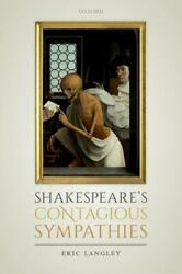 Shakespeareand039s Contagious Sympathies Hardcover Eric Langley