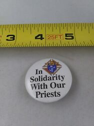 Vintage Knights Of Columbus Solidarity With Our Priests Pin Button Pinback Ee71