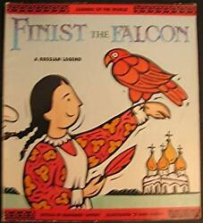 Finist The Falcon A Russian Legend By Lippert Margaret H.