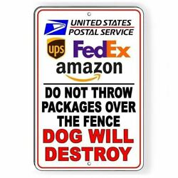 Do Not Throw Packages Over Fence Dog Will Destroy Metal Sign Usps