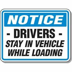 Mining Site Traffic Warning Signs - Notice Drivers Stay In Vehicle While Loading