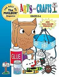 Arts And Crafts Grades K-6 The Best Of The Mailbox The Mailbox Bo