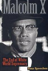 The End Of White World Supremacy Four Speeches By Malcolm X - Very Good