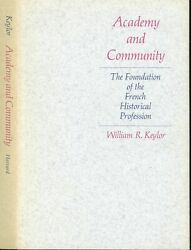 William R Keylor / Academy And Community The Foundation Of The French 1st 1975