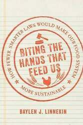 Biting The Hands That Feed Us How Fewer Smarter Laws Would Make