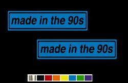 2 Made In The 90's Vintage Vinyl Decal Set Custom Size Color For Cars Trucks