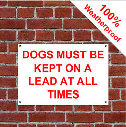 Dogs Must Be Kept On A Lead At All Times Sign 5166rw Farm And Countryside Signs