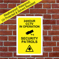 24hr Cctv In Operation Security Patrols Sign Weatherproof Commecial Notices 9603