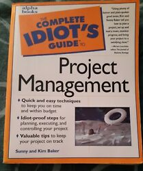 The Complete Idiots Guide To Project Management Sunny And Kim Baker