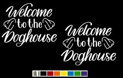 2 Welcome To The Dog House Vinyl Decal Set Custom Size Color For Cars,trucks