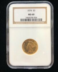 1874 3 Gold Indian Princess Head Ngc Ms-60 Low Mintage Better Date