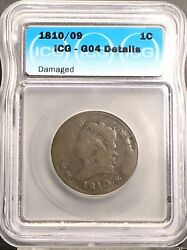 1810/09 Classic Head Large Cent 1c Circulated Good Icg G04 Details Damaged