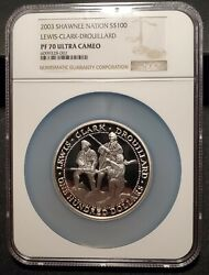 2003 Shawnee Nation Silver 100 Proof Coin Lewis And Clark Expedition - Ngc Pf70