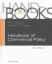 Handbook Of Commercial Policy Hardcover By Bagwell Kyle Edt Staiger Rob...