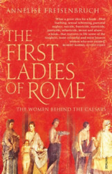 Freisenbruchan-first Ladies Of Rome The Uk Import Book New
