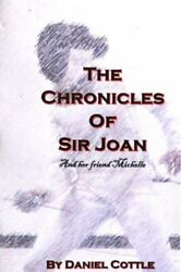 The Chronicles Of Sir Joan Book 1 Lady Knight Daniel Cottle Paperback Used - G