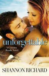 Unforgettable A Country Roads Novel - Paperback - Very Good
