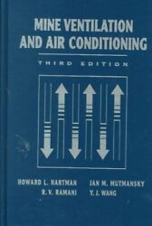Mine Ventilation And Air Conditioning Hardcover By Hartman Howard L. Mutma...