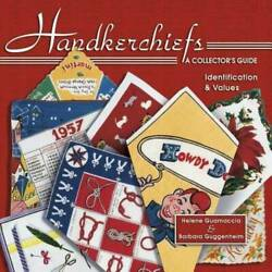 Handkerchiefs A Collector's Guide- Identification And Values Book 1 - Very Good