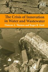 Crisis Of Innovation In Water And Wastewater, Hardcover By Thomas, Duncan A....