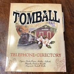 Tomball Texas Telephone Directory - March 2006 Issue