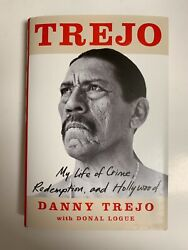 Danny Trejo Signed Book Trejo My Life Of Crime...1st Edition Hardcover Actor