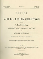 Edward W Nelson / Report Upon Natural History Collections Made In Alaska 1st Ed