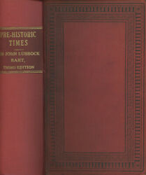 John Lubbock / Pre-historic Times As Illustrated By Ancient Remains 1872