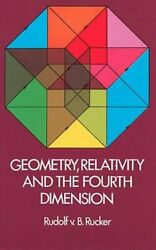 Geometry, Relativity, And The Fourth Dimension, Paperback By Rucker, Rudolf V...