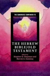 Cambridge Companion To The Hebrew Bible/old Testament, Hardcover By Chapman, ...