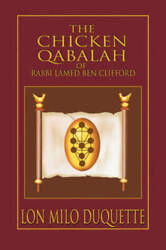 The Chicken Qabalah of Rabbi Lamed Ben Clifford: Dilettante#x27;s Guide to Wh GOOD