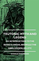 Teutonic Myth And Legend - An Introducti Brand New Free Shipping In The Us