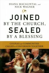 Joined By The Church Sealed By A Blessing Couples And Communities Called T...