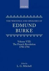 Writings And Speeches Of Edmund Burke The French Revolution 1790-1794 Har...