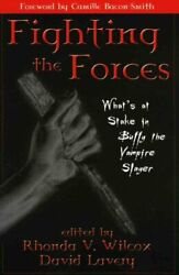 Fighting The Forces What's At Stake In Buffy The Vampire Slayer, Paperback ...