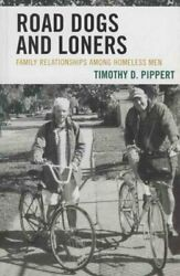 Road Dogs And Loners Family Relationships Among Homeless Men Hardcover By ...