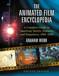 Animated Film Encyclopedia A Complete Guide To American Shorts Features An...