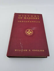 A History Of Masonry In Indianapolis By William E English Hardcover 1901
