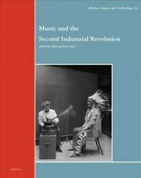 Music And The Second Industrial Revolution Hardcover By Sala Massimiliano ...