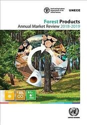 Forest Products Annual Market Review 2018-2019, Paperback By United Nations ...