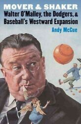 Mover And Shaker Walter Oand039malley The Dodgers And Baseballand039s Westward Expans...