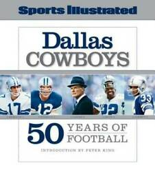 Sports Illustrated The Dallas Cowboys: 50 Years of Football Hardcover GOOD