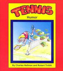 Tennis Humor Sports Humor - Perfect Paperback By Hellman, Charles - Good