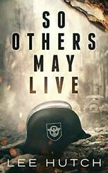 So Others May Live - Paperback By Hutch, Lee - Very Good