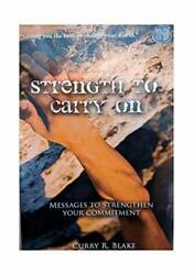 Strength To Carry On - Paperback By Curry R. Blake - Good